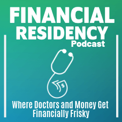 financial residency podcast, student loans, medical school, residency